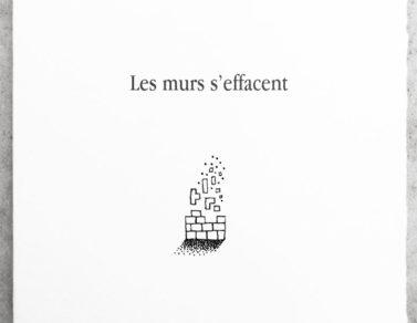 Les Murs s'effacent, texte de Richard Taillefer illustré par Franck Saïssi pour les Cahiers du museur